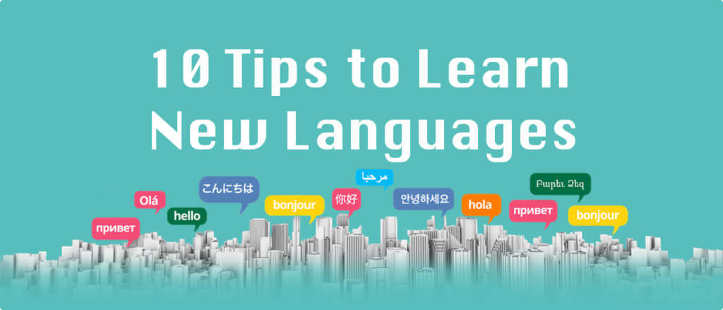 10 Easy and Effective Tips to Learn New Languages Quickly